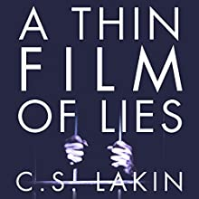 A Thin Film of Lies (       UNABRIDGED) by C. S. Lakin Narrated by Kay Nazarchyk