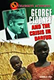 George Clooney and the Crisis in Darfur (Celebrity Activists)