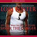 Savor the Danger (       UNABRIDGED) by Lori Foster Narrated by Jim Frangione
