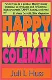 Happy Maisy Coleman: A Novel