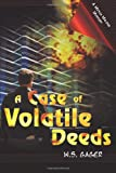 A Case of Volatile Deeds (Volume 4)