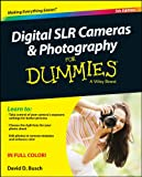 David D. Busch Digital SLR Cameras and Photography For Dummies (For Dummies (Computer/Tech))