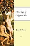 The Story of Original Sin (0227174143) by Toews, John E.