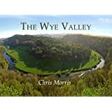 The Wye Valley: From Ross to Chepstow