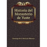 Historia del Monasterio de Yuste