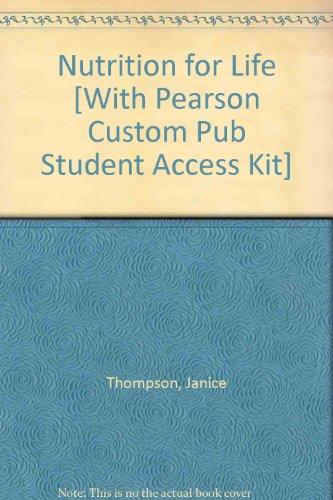 Nutrition for Life [With Pearson Custom Pub Student Access Kit]
