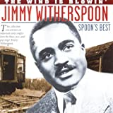 Jimmy Witherspoon Spoon's Best