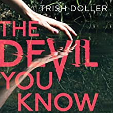 The Devil You Know (       UNABRIDGED) by Trish Doller Narrated by Susannah Jones