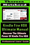 img - for By Theresa Motsheed Kindle Fire HDX Ultimate Manual: (Discover the Ultimate Power of Kindle Fire HDX) [Paperback] book / textbook / text book