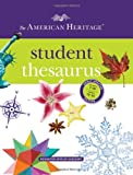The American Heritage Student Thesaurus (0547659164) by American Heritage Dictionaries, Editors of the