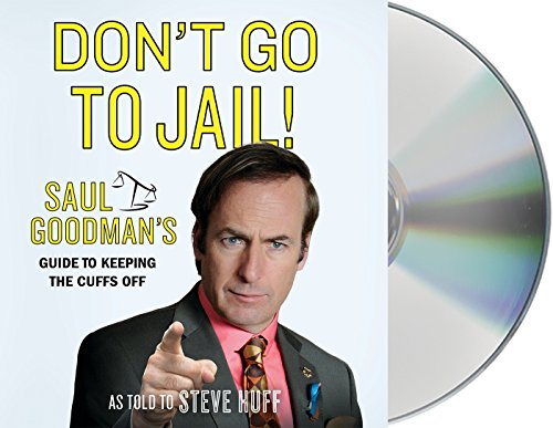 Download Don't Go to Jail!: Saul Goodman's Guide to Keeping the Cuffs Off