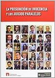 img - for La presunci n de inocencia y los juicios paralelos book / textbook / text book