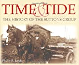 Time and Tide: The History of the Suttons Group Philip R. Jordan