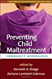 img - for Preventing Child Maltreatment: Community Approaches (The Duke Series in Child Develpment and Public Policy) book / textbook / text book