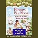 Magic Tree House, Book 4: Pirates Past Noon (       UNABRIDGED) by Mary Pope Osborne Narrated by Mary Pope Osborne