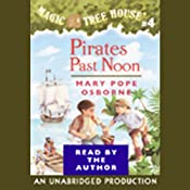 Magic Tree House, Book 4: Pirates Past Noon | [Mary Pope Osborne]