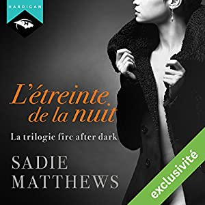 L'étreinte de la nuit (La trilogie fire after dark 1) | Livre audio