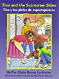 img - for Tina and the Scarecrow Skins / Tina y las pieles de espantapajaros (Pinata Bilingual Picture Books) book / textbook / text book