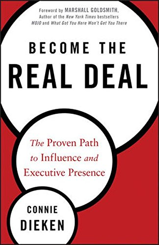 become-the-real-deal-the-proven-path-to-influence-and-executive-presence