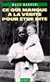 img - for Ce qui manque a la verite pour etre dite (French Edition) book / textbook / text book