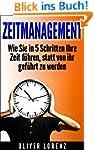 Zeitmanagement: Wie Sie in 5 Schritte...