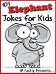 101 Elephant Jokes for Kids (Animal J...