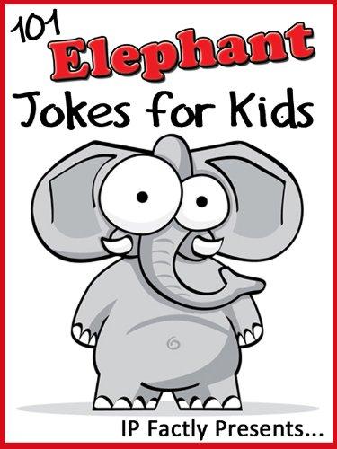 IP Grinning - 101 Elephant Jokes for Kids (Animal Jokes for Children) (Joke Books for Kids) (English Edition)