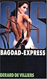 G&eacute;rard de Villiers - SAS, num&eacute;ro 150 : Bagdad Express