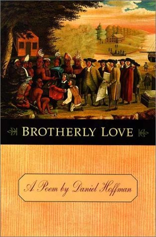Brotherly Love: A Poem by Daniel Hoffman (Pennsylvania Paperbacks)