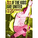 "If the kids are united: Von Punk zu Hardcore und zur�ck (Hors Catalogue)von ""Martin B�sser"""