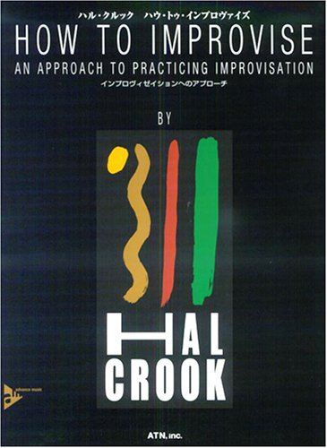 HAL CROOK how-to improvise improvisation approach