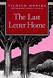 Last Letter Home: The Emigrant Novels Book 4 (The Emigrant Novels / Vilhelm Moberg, Book 4)