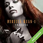 Traquée (Rebecca Kean 1) | Livre audio Auteur(s) : Cassandra O'Donnell Narrateur(s) : Caroline Klaus