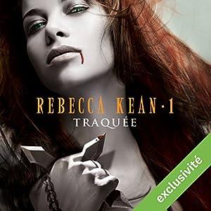 Traquée (Rebecca Kean 1) Audiobook
