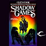 Shadow Games: Chronicles of the Black Company, Book 4 (       UNABRIDGED) by Glen Cook Narrated by Marc Vietor