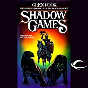 Shadow Games: The Fourth Chronicles of the Black Company | Glen Cook