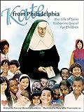 Kate from Philadelphia: The Life of Saint Katharine Drexel for Children (0819842079) by Jablonski, Patricia E.