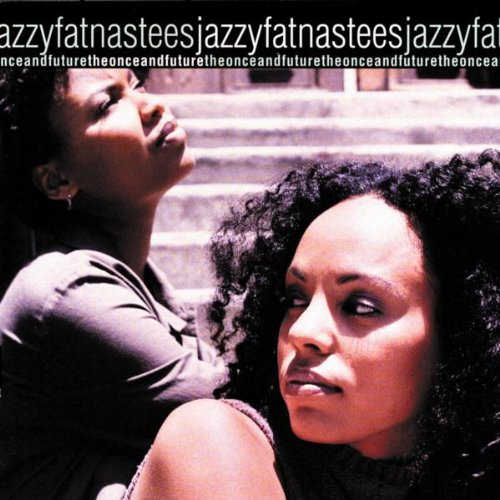 Jazzyfatnastees - The Once And Future (1999) [FLAC] Download