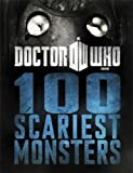 Justin Richards Doctor Who: 100 Scariest Monsters
