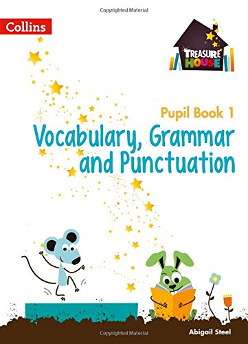 Treasure House Year 1 Vocabulary, Grammar and Punctuation Pupil Book (Treasure House)
