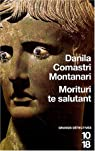Morituri te salutant par Comastri Montanari