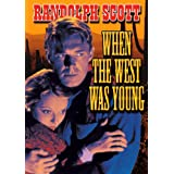 When The West Was Young ~ Randolph Scott