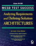 McSd Test Success: Analyzing Requirements and Defining Solution Architectures (0782124305) by Lewis, Ian