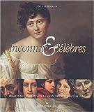 echange, troc Patrice Béghain - Inconnus & Célèbres : Regards sur 30 portraits du Musée des Beaux-Arts de Lyon