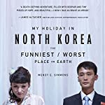 My Holiday in North Korea: The Funniest/Worst Place on Earth | Wendy E. Simmons
