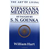 The Art of Living: Vipassana Meditation as Taught by S. N. Goenkadi William Hart