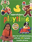 img - for Playtime: Play and Learn with over 200 Fantastic Reusable Stickers (Super Stickers) book / textbook / text book