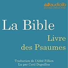 La Bible : Livre des Psaumes | Livre audio Auteur(s) :  auteur inconnu Narrateur(s) : Cyril Deguillen