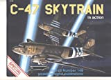 img - for C-47 Skytrain in action - Aircraft No. 149 book / textbook / text book