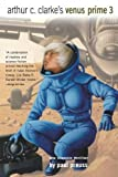 Arthur C. Clarke's Venus Prime Volume 3 (0743400011) by Preuss, Paul
